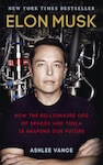 Elon Musk's biography by Ashley Vance.